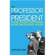 The Professor and the President by Hess, Stephen, 9780815726159
