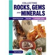 Collecting Rocks, Gems and Minerals by Polk, Patti, 9781440246159