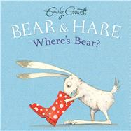 Where's Bear? by Gravett, Emily, 9781481456159