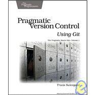 Pragmatic Version Control Using Git by Swicegood, Travis, 9781934356159
