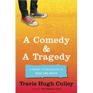 A Comedy & A Tragedy by Culley, Travis Hugh, 9780345506160