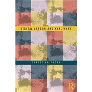 Digital Labour and Karl Marx by Fuchs; Christian, 9780415716161