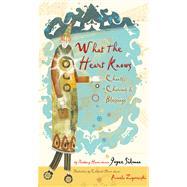 What the Heart Knows by Sidman, Joyce; Zagarenski, Pamela, 9780544106161