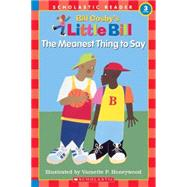 Little Bill #01; Meanest Thing To Say, The (level 3) by Cosby, Bill, 9780590956161