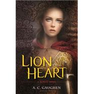 Lion Heart A Scarlet Novel by Gaughen, A.C., 9780802736161
