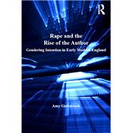Rape and the Rise of the Author: Gendering Intention in Early Modern England by Greenstadt,Amy, 9781138276161