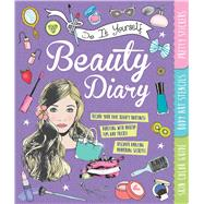 Do It Yourself Beauty Diary: With Pretty Stickers, Body Art Stencils, and a Skin Color Guide by Rowlands, Caroline, 9781438006161