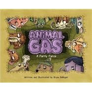 Animal Gas A Farty Farce by Ballinger, Bryan, 9781454916161