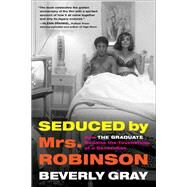 Seduced by Mrs. Robinson by Gray, Beverly, 9781616206161