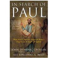 In Search Of Paul: How Jesus' Apostle Opposed Rome's Empire With God's Kingdom : A New Vision of Paul's Words  World by Crossan, John Dominic, 9780060816162