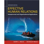 Effective Human Relations Interpersonal And Organizational Applications by Reece, Barry; Reece, Monique, 9781305576162
