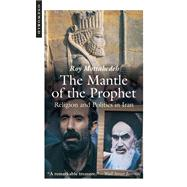 The Mantle of the Prophet by Mottahedeh, Roy, 9781851686162