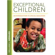 Exceptional Children : An Introduction to Special Education by Heward, William L., 9780132626163