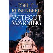 Without Warning by Rosenberg, Joel C., 9781496406163