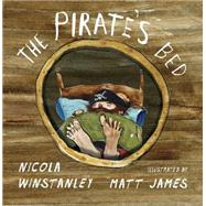 The Pirate's Bed by Winstanley, Nicola; James, Matt, 9781770496163