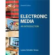 Electronic Media: An Introduction by Gross, Lynne Schafer, 9780073526164