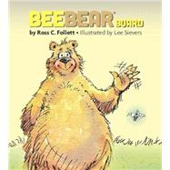 Beebear Board by Follett, Ross C.; Sievers, Lee, 9780991596164