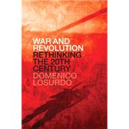War and Revolution by LOSURDO, DOMENICO, 9781781686164