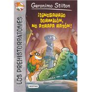 Dinosaurio Dormilón, No Atrapa Ratón! / Don'T Wake The Dinosaur by Stilton, Geronimo, 9788408126164