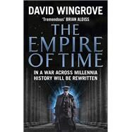The Empire of Time by Wingrove, David, 9780091956165
