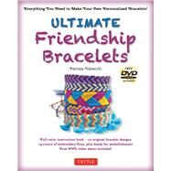 Ultimate Friendship Bracelets Kit: 12 Fantastic Classics by Valsecchi, Patrizia; Attini, Antonio, 9780804846165