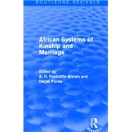 African Systems of Kinship and Marriage by Radcliffe-Brown; A. R., 9781138926165