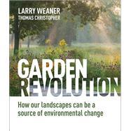 Garden Revolution by Weaner, Larry; Christopher, Thomas, 9781604696165
