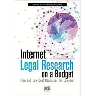 Internet Legal Research on a Budget: Free and Low-cost Resources for Lawyers by Levitt, Carole A.; Davis, Judy K., 9781627226165