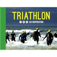 Triathlon: An Inspiration by Clarke, Ali; Naylor, Chris, 9781849536165