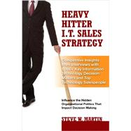 Heavy Hitter I.T. Sales Strategy by Martin, Steve W., 9780979796166