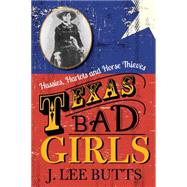 Texas Bad Girls by Butts, J. Lee, 9781493026166