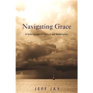 Navigating Grace by Jay, Jeff, 9781616496166