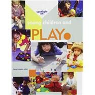 Spotlight on Young Children and Play by Koralek, Derry Gosselin, 9781928896166