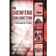 The Shenfeng Conjunction by Galt, Sean, 9780595496167