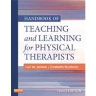Handbook of Teaching and Learning for Physical Therapists by Jensen, Gail M., 9781455706167