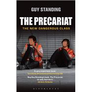 The Precariat The New Dangerous Class by Standing, Guy, 9781472536167