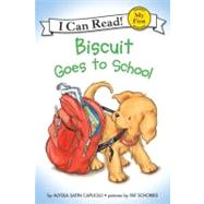 Biscuit Goes to School (My First I Can Read) by CAPUCILLI ALYSSA SATIN, 9780064436168