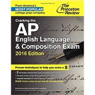 Cracking the AP English Language & Composition Exam, 2016 Edition by PRINCETON REVIEW, 9780804126168