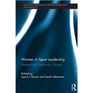Women in Sport Leadership: Research and practice for change by Burton; Laura J., 9781138686168