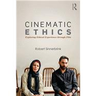 Cinematic Ethics: Exploring Ethical Experience through Film by Sinnerbrink; Robert, 9781138826168