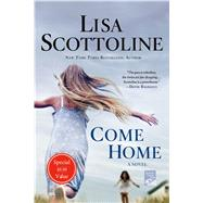 Come Home A Novel by Scottoline, Lisa, 9781250076168
