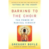 Barking to the Choir by Boyle, Gregory, 9781476726168