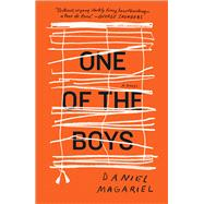 One of the Boys A Novel by Magariel, Daniel, 9781501156168