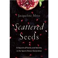 Scattered Seeds by Mroz, Jacqueline, 9781580056168