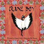 Crane Boy by Cohn, Diana; Youme, 9781941026168