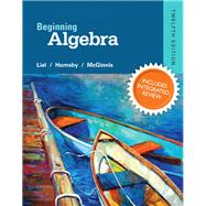 Beginning Algebra Plus NEW Integrated Review MyMathLab and Worksheets--Access Card Package by Lial, Margaret L.; Hornsby, John; McGinnis, Terry, 9780134196169
