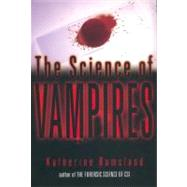 The Science of Vampires by Ramsland, Katherine, 9780425186169