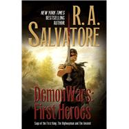 DemonWars: First Heroes The Highwayman and The Ancient by Salvatore, R. A., 9780765376169