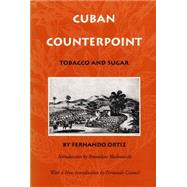 Cuban Counterpoint: Tobacco and Sugar by Ortiz, Fernando, 9780822316169