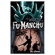 Fu-Manchu - The Wrath of Fu-Manchu and Other Stories by Rohmer, Sax, 9780857686169